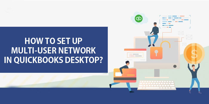 Set Up Multi-User Network in QuickBooks Desktop